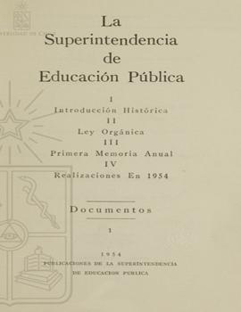 Cubierta para La Superintendencia de Educación Pública: introducción histórica, ley orgánica, primera memoria anual, realizaciones en 1954 : documentos