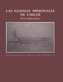 Cubierta para Las iglesias misionales de Chiloé: documentos