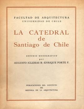 Cubierta para La Catedral de Santiago de Chile: estudio monográfico