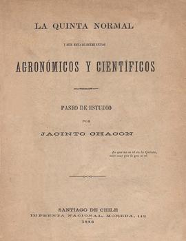 Cubierta para La Quinta Normal i sus establecimientos agronómicos y científicos: paseo de estudio