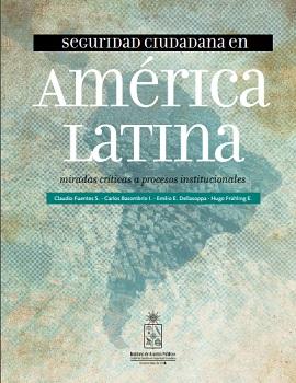 Cubierta para Seguridad ciudadana en América Latina: miradas críticas a procesos institucionales