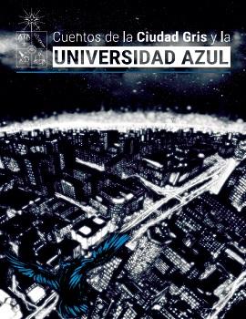 Cubierta para Cuentos de la ciudad gris y la universidad azul
