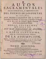 Cubierta para Autos sacramentales, alegóricos, y historiales del phenix de los poetas el español don Pedro Calderon de la Barca: obras posthumas : tomo segundo