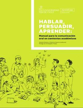 Cubierta para Hablar, persuadir, aprender: manual para la comunicación oral en contextos académicos