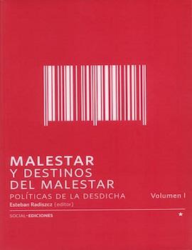 Cubierta para Malestar y destinos del malestar: políticas de la desdicha, volumen 1