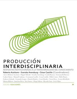 Cubierta para Producción interdisciplinaria: respuestas institucionales a la transversalidad del conocimiento