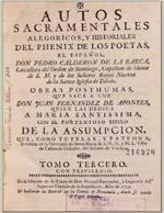 Cubierta para Autos sacramentales, alegóricos, y historiales del phenix de los poetas el español don Pedro Calderon de la Barca: obras posthumas : tomo tercero