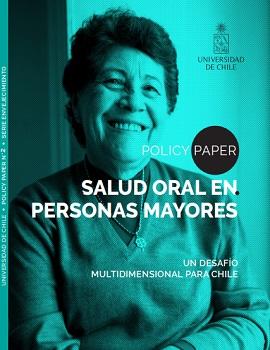 Cubierta para Policy Paper. Salud oral en personas mayores: un desafío multidimensional para Chile