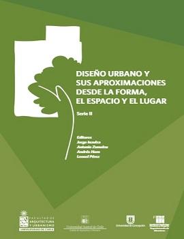 Cubierta para Diseño urbano y sus aproximaciones desde la forma, el espacio y el lugar. Serie II