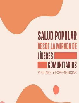 Cubierta para Salud popular desde la mirada de líderes comunitarios: visiones y experiencias