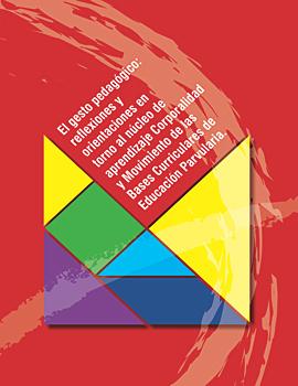 Cubierta para El gesto pedagógico: reflexiones y orientaciones en torno al núcleo de aprendizaje Corporalidad y Movimiento de las Bases Curriculares de Educación Parvularia