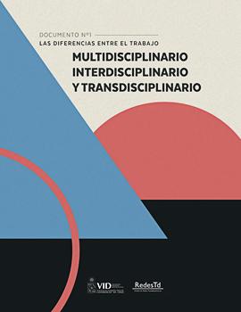 Cubierta para Las diferencias entre el trabajo multidisciplinario, interdisciplinario y transdisciplinario