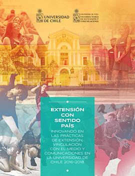 Cubierta para Extensión con sentido país: innovando en las prácticas de extensión, vinculación con el medio y comunicaciones en la Universidad de Chile 2016-2018