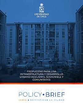 Cubierta para Policy Brief: Propuestas para una infraestructura y desarrollo urbano resiliente, sostenible y comunitario