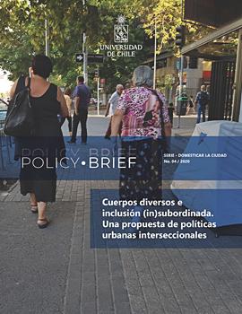 Cubierta para Policy Brief: Cuerpos diversos e inclusión (in)subordinada. Una propuesta de políticas urbanas interseccionales
