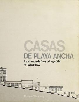 Cubierta para La vivienda de fines del siglo XIX en Valparaíso: casas de Playa Ancha