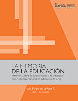 Cubierta para La memoria de la educación: historias y obra de galardonados y galardonadas con el Premio Nacional de Educación de Chile