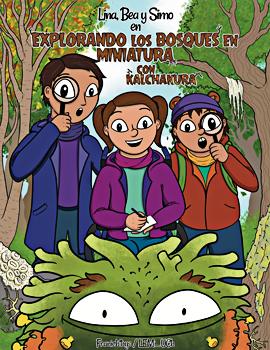 Cubierta para Lina, Bea y Simo en explorando los bosques en miniatura con Kalchakura