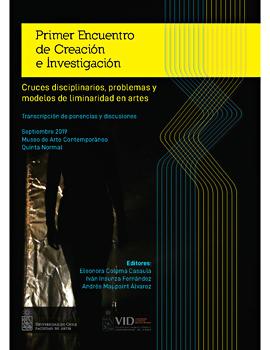 Cubierta para PrimerEncuentrodeCreacióneInvestigación: cruces disciplinarios, problemas y modelos de liminaridad en artes