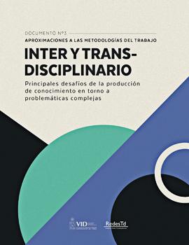 Cubierta para Aproximaciones a las metodologías del trabajo inter y transdisciplinario: principales desafíos de la producción de conocimiento en torno a problemáticas complejas