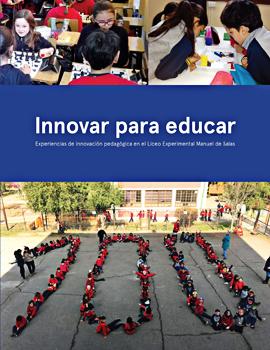 Cubierta para Innovar para educar: experiencias de innovación pedagógica en el Liceo Experimental Manuel de Salas