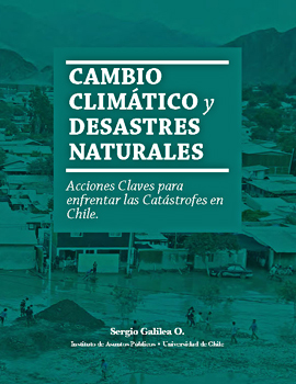Cubierta para Cambio climático y desastres naturales: acciones claves para enfrentar las catástrofes en Chile macroregional