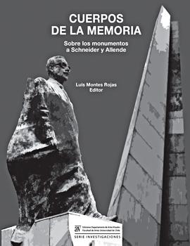 Cubierta para Cuerpos de la memoria: sobre los monumentos a Schneider y Allende