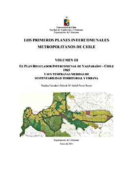 Cubierta para Los primeros planes intercomunales metropolitanos de Chile: Volumen III. El Plan Regulador Intercomunal de Valparaíso - Chile 1965 y sus tempranas medidas de sustentabilidad territorial y urbana