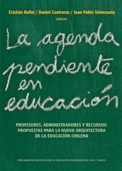 Cubierta para La agenda pendiente en educación: profesores, administradores y recursos : propuestas para la nueva arquitectura de la educación chilena
