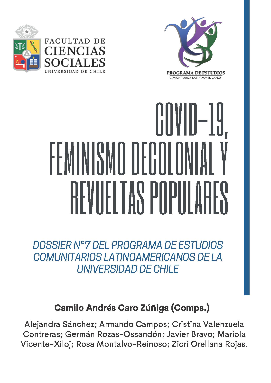 Cubierta para Dossier N°7 del programa de Estudios Comunitarios Latinoamericanos de la Universidad de Chile: COVID-19, feminismo decolonial y revueltas populares