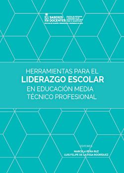 Cubierta para Herramientas para el liderazgo escolar en educación media técnico profesional