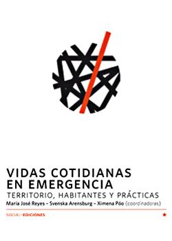 Cubierta para Vidas cotidianas en emergencia: territorio, habitantes y prácticas