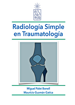 Cubierta para Radiología simple en traumatología: estudios radiológicos iniciales según segmento, interpretación y clasificación de las lesiones traumáticas en el contexto de atención primaria