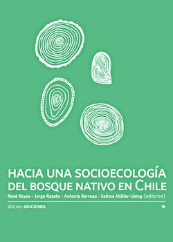 Cubierta para Hacia una socioecología del bosque nativo en Chile