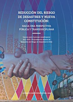 Cubierta para Reducción del riesgo de desastres y nueva Constitución: hacia una perspectiva pública y transdisciplinar