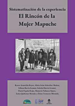Cubierta para Sistematización de la experiencia El Rincón de la Mujer Mapuche: en el marco del proyecto Promotores en Salud y Calidad de vida: innovación para enfrentar la pobreza multidimensional en villas de Bajos de Mena
