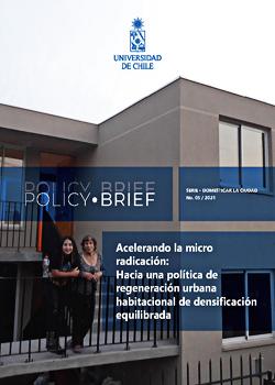 Cubierta para Policy Brief: Acelerando la micro radicación: hacia una política de regeneración urbana habitacional de densificación equilibrada