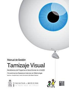 Cubierta para Manual de gestión tamizaje visual: beneficiarios del Programa de Salud Escolar de JUNAEB : procedimientos operativos estándar en oftalmología