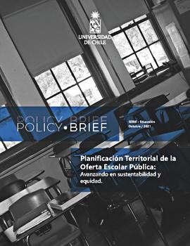 Cubierta para Policy Brief: planificación territorial de la oferta escolar pública: avanzando en sustentabilidad y equidad