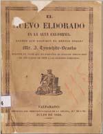 Cubierta para El nuevo Eldorado en la Alta California: diario que escribió el médico inglés J. Tynwhite-Brooks : durante un viaje que en compañía de algunos amigos hizo el año pasado de 1848 a las rejiones auríferas