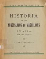 Cubierta para Historia de los yugoeslavos en Magallane: su vida y su cultura: tomo 2