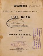 Cubierta para Documents relating to the project of a rail road from Santiago to Valparaíso, Chili, South America