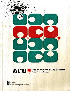 Cubierta para ACU rescatando el asombro: historia de la Agrupación Cultural Universitaria