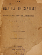 Cubierta para La cañadilla de Santiago: su historia i sus tradiciones 1541-1887