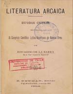 Cubierta para Literatura arcaica: estudios críticos presentados al Congreso Científico Latino-Americano de Buenos Aires