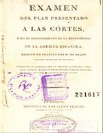 Cubierta para Examen del plan presentado a las córtes para el reconocimiento de la independencia de la América española
