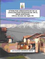 Cubierta para Atributos urbanísticos explicativos de la localización residencial en el gran Santiago: última década del siglo XX