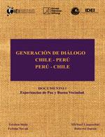 Cubierta para Generación de diálogo Chile-Perú / Perú-Chile: documento 1 : experiencias de paz y buena vecindad