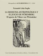 Cubierta para La medicina antropólogica y el Juicio de Nürenberg: el aporte de Viktor von Weizsäcker