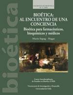 Cubierta para Bioética: al encuentro de una conciencia : bioética para farmacéuticos, bioquímicos y médicos